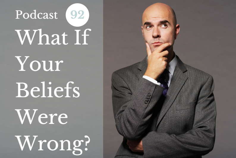 podcast_92_-_what_if_your_beliefs_were_actually_wrong