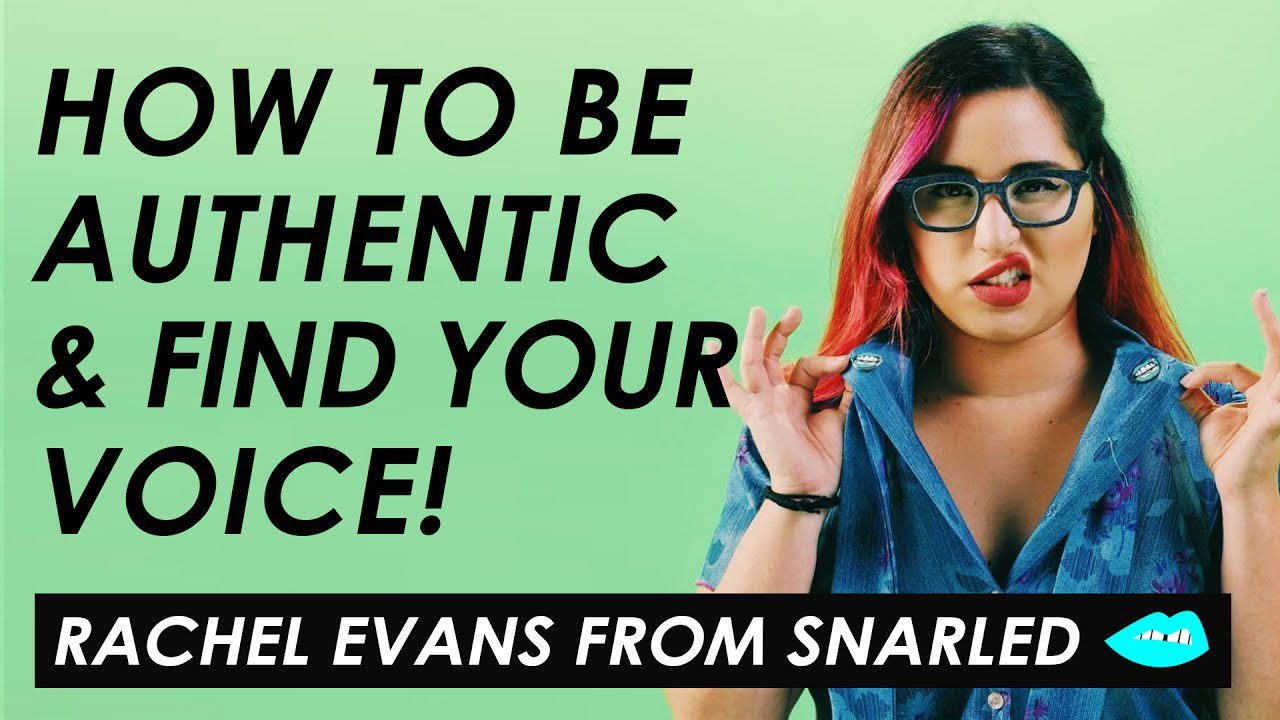 How To Find Your Style And Voice On Youtube Rachel Evans From Snarled Entrepreneur